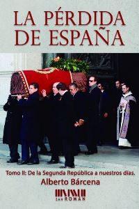 La pérdida de España. Tomo II. De la Segunda República a nuestros días