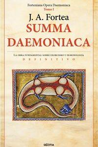 Summa Daemoniaca. Tratado de demonología y manual de exorcistas. Tomo I