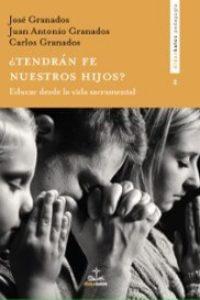 ¿Tendrán fe nuestros hijos?