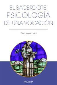 El sacerdote, psicología de una vocación