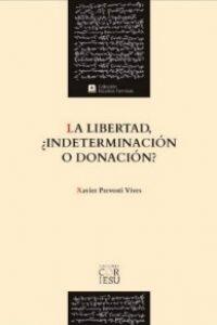 La libertad, ¿indeterminación o donación?