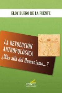 La revolución antropológica ¿Más alla del humanismo?