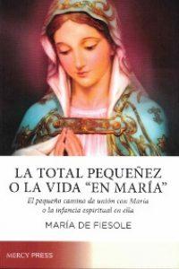"""La total pequeñez o la vida """"En María"""""""
