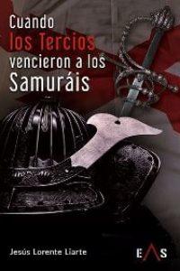 Cuando los Tercios vencieron a los Samuráis