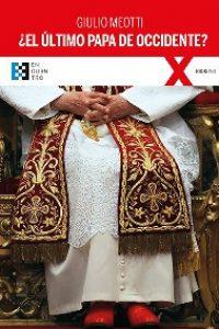 ¿El último Papa de Occidente?