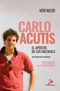 Carlo Acutis, el apóstol de los milenials