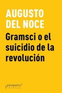 Gramsci o el suicidio de la revolución