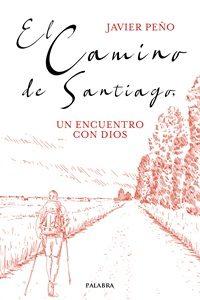 El camino de Santiago, un encuentro con Dios