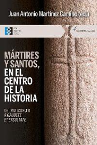 Mártires y santos, en el centro de la historia